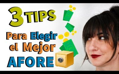 3 tips para elegir tu Afore