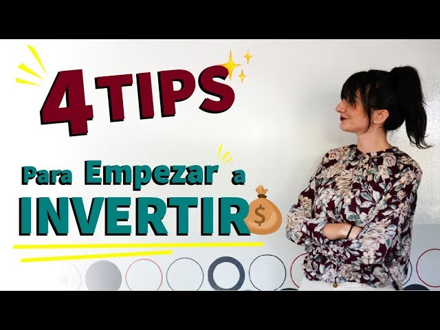 4 Tips Para Invertir de Manera Inteligente