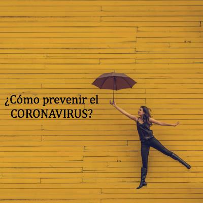 ¿Cómo prevenir el Coronavirus?
